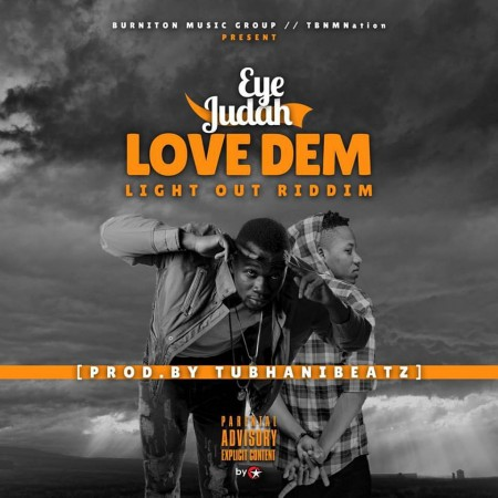 Eye Judah – Love Dem (Light Out Riddim)