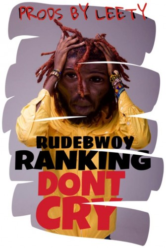 rudebwoy-ranking-dont-cry