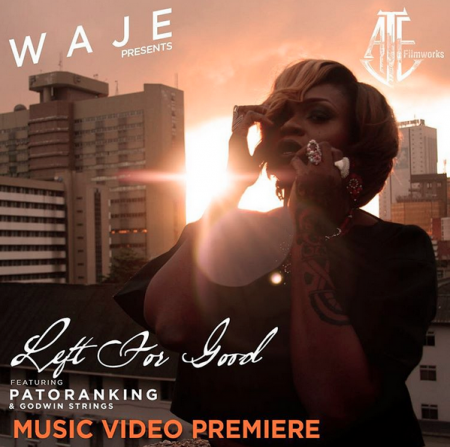 Waje – Left For Good ft Patoranking (Official Video)
