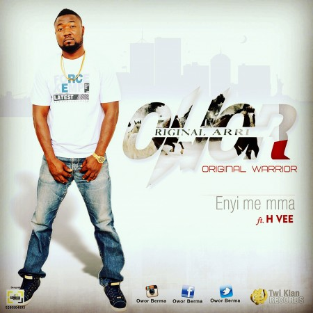Owor Berma – Enyi Me Mma ft H Vee (Prod by Short)