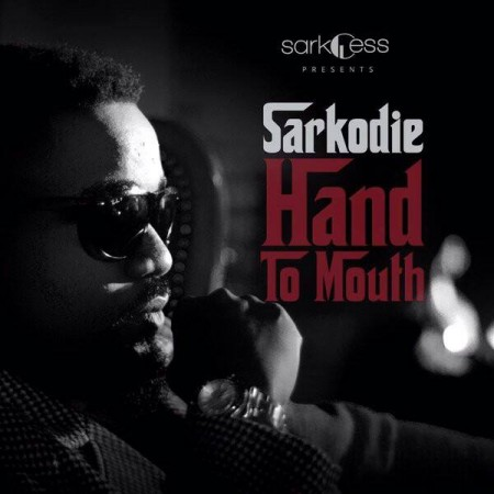 Sarkodie – Hand to Mouth (Prod by Fortune Dane)
