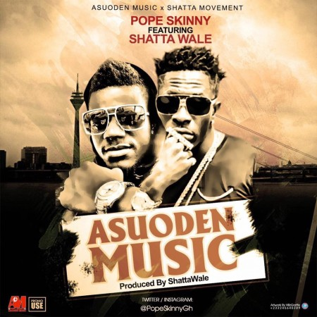 Pope Skinny – Asuoden Music ft Shatta Wale