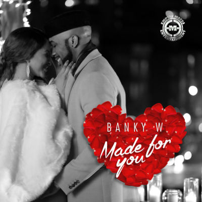 Banky W – Made For You (Prod By MasterKraft)