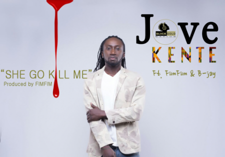 Jove Kente – She Go Kill Me ft Fimfim & B Jay (Official Video)