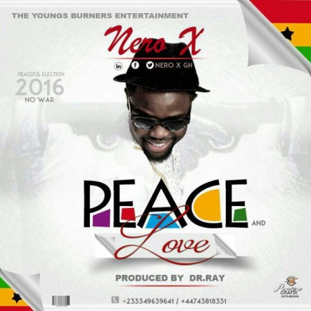 Nero X – Peace and Love (Prod by Drray)