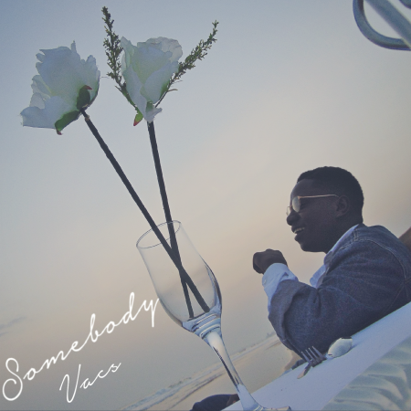 Vacs – Somebody (Prod by Vacs)