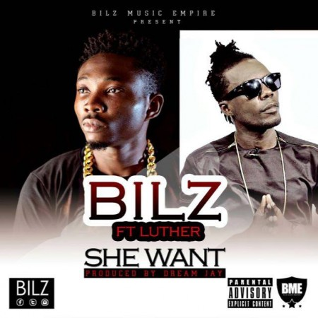 Bilz – She Want ft Luther (Prod By Dream Jay)