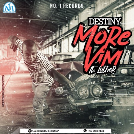 Destiny – More Vim ft Luther (Prod by Drray Beat)