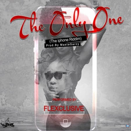 Flexclusive – The Only One (iPhone Riddim)