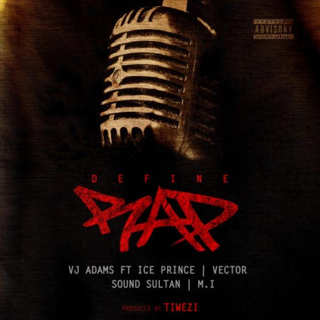 VJ Adams – Define Rap ft. M.I, Ice Prince, Vector & Sound Sultan(Prod By Tiwezi)