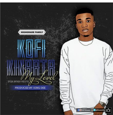 Kofi Kinaata – My Level (Prod by Kin Dee)