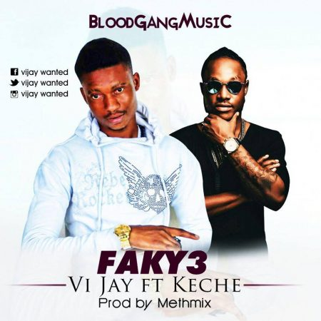 ViJay – Faky3 ft Keche (Prod By Methmix)