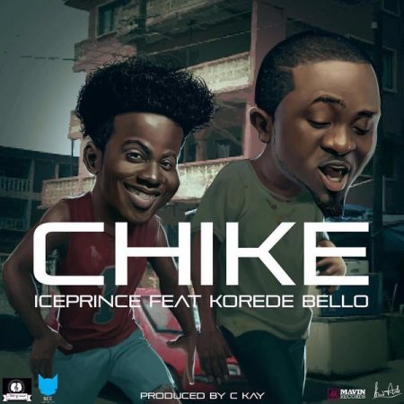 Ice Prince – Chike ft Korede Bello (Prod By CKay)