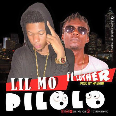 Lil Mo – Pilolo ft Luther (Prod By MagNom)