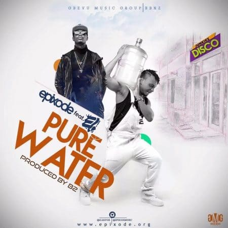 Epixode – Pure Water ft E.L (Prod By B2)