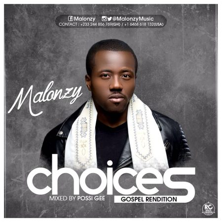 Malonzy – Choices (Gospel Rendition)(Mixed by Possigee)