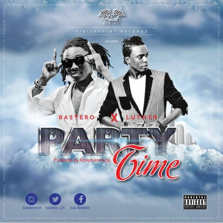 Bastero – Party Time ft Luther (Prod By Ronnyturnmeup)