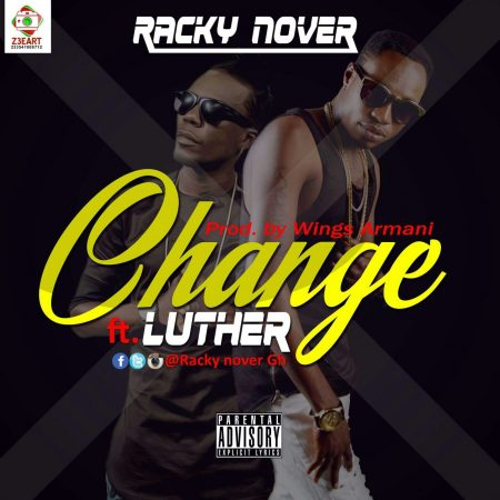Racky Nova – Change Your Style  ft Luther (Prod By Wings Armani)
