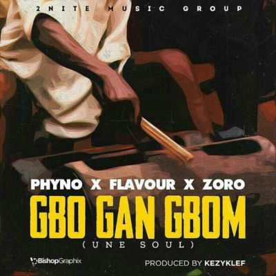 Flavour – Gbo Gan Gbom (Une Soul) ft. Phyno & Zoro