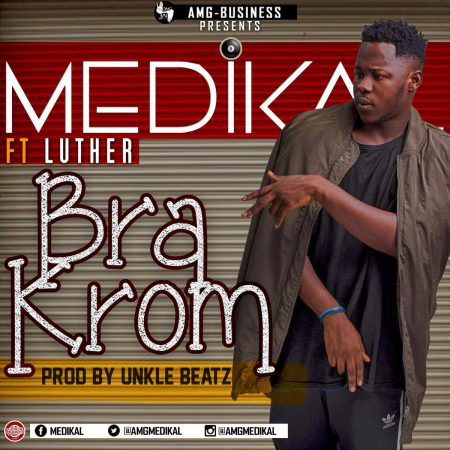 Medikal – Bra Krom ft Luther (Prod By Unkle Beatz)