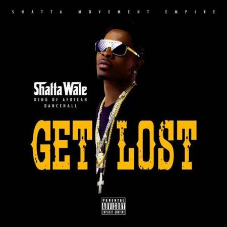 Shatta Wale – Get Lost (Explicit)