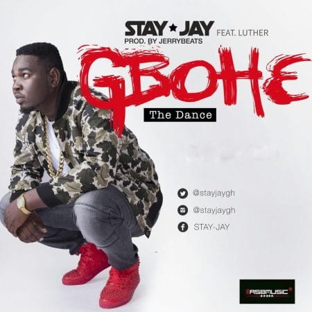 Stay Jay – Gbohe ft Luther (Prod By Jerry Beats)