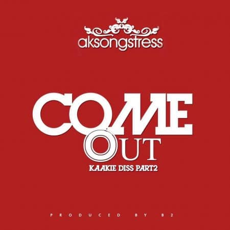 AK Songstress – Come Out (Kaakie Diss)(Part 2)