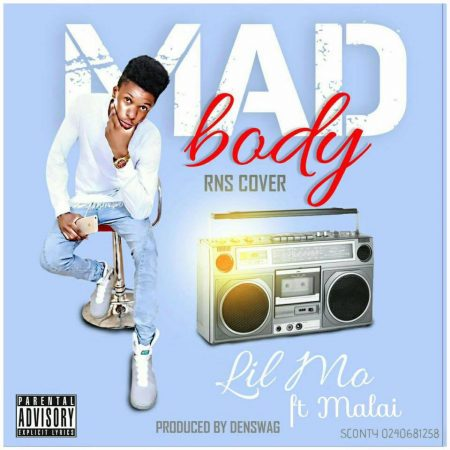 Lil Mo – Mad Body ft Malai (RNS Cover) (Mixed By Denswag)
