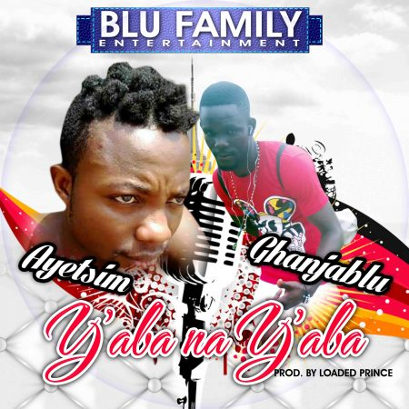 Blu Family – Y'aaba na Y'aaba (Prod. by Loaded Prince)