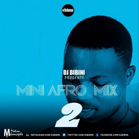 DJ Bibini – Mini Afro Mix (Vol. 2)