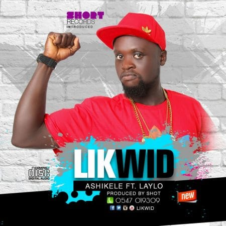 Likwid – Ashikelele ft LayLo (Prod By Short)