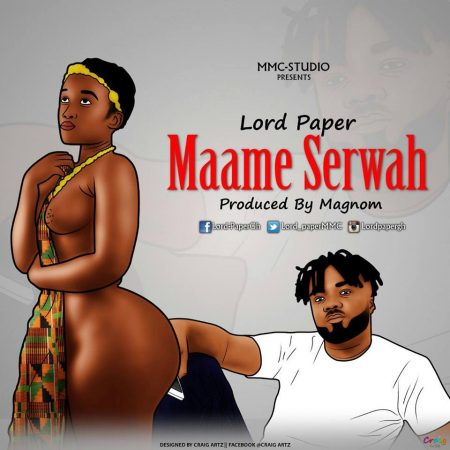 Lord Paper – Maame Serwaa (Prod By MagNom)