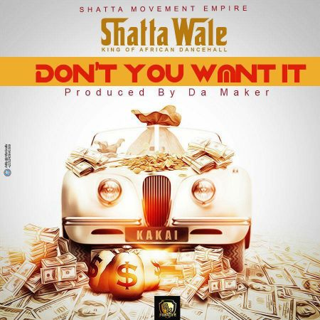 Shatta Wale – Don't You Want It (Prod. by Da Maker)