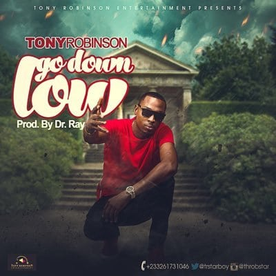 Tony Robinson – Go Down Low (Prod By Dr Ray)