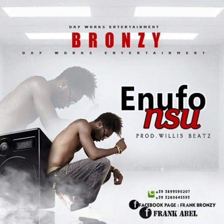 Bronzy – Enufo Nsu (Prod. by Willis Beatz)