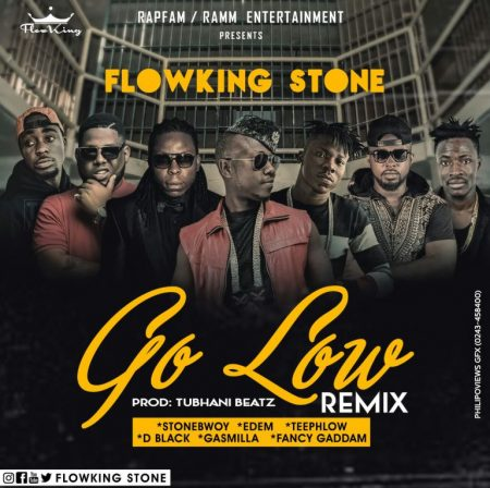 Flowking Stone – Go Low (Remix) ft. Stonebwoy x Edem x D Black x Teephlow x Gasmilla x Fancy Gadam