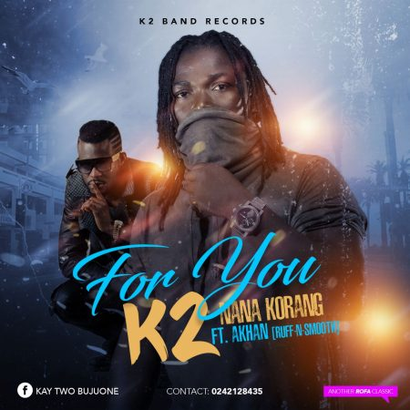 K2 – For You ft Akhan (Ruff N Smooth) (Prod By TomBeatz)
