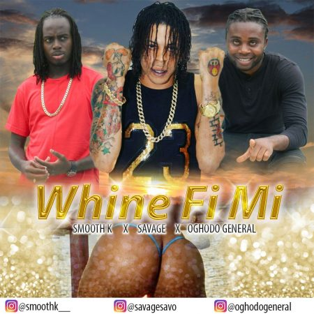 Oghodo General – Whine Fi Mi ft Savage x Smooth K