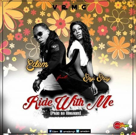 Edem – Ride With Me ft. Seyi Shay (Prod. by Magnom)