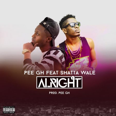 Pee GH – Alright ft. Shatta Wale (Prod. by Pee GH)