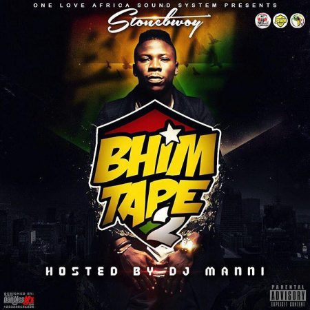 Stonebwoy – BHIM Tape (Vol. 2)(Hosted by DJ Manni)