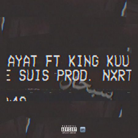 AYAT – Je Suis ft. King Kuu (Prod. by Nxrth)