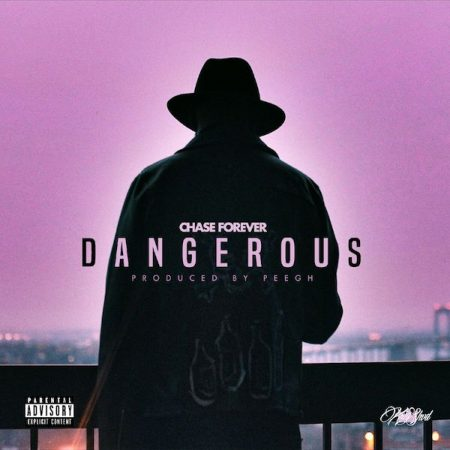 Chase Forever – Dangerous (Prod. by Pee GH)