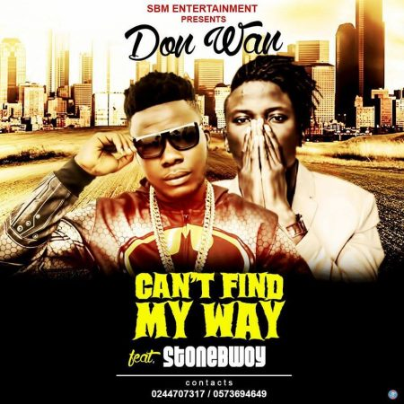 Don Wan – Cant Find My Way ft StoneBwoy