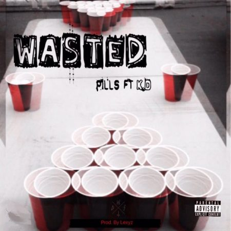 Pills – Wasted ft. K.D (Prod. by Lexyz)