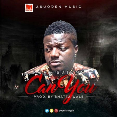 Pope Skinny – Can You (Prod. by Da Maker)