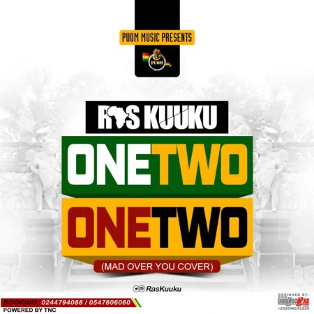 Ras Kuuku – One Two, One Two (Mad Over You Cover)