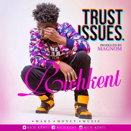 Rich Kent – Trust Issues (Prod By Magnom)
