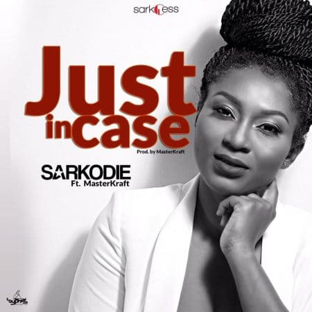 Sarkodie – Just in Case ft. Masterkraft (Prod. by Masterkraft)
