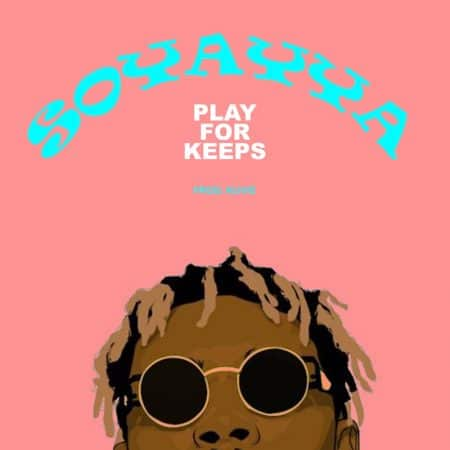 AYAT – Play for Keeps (Soyayaa)(Prod. by Kuvie)